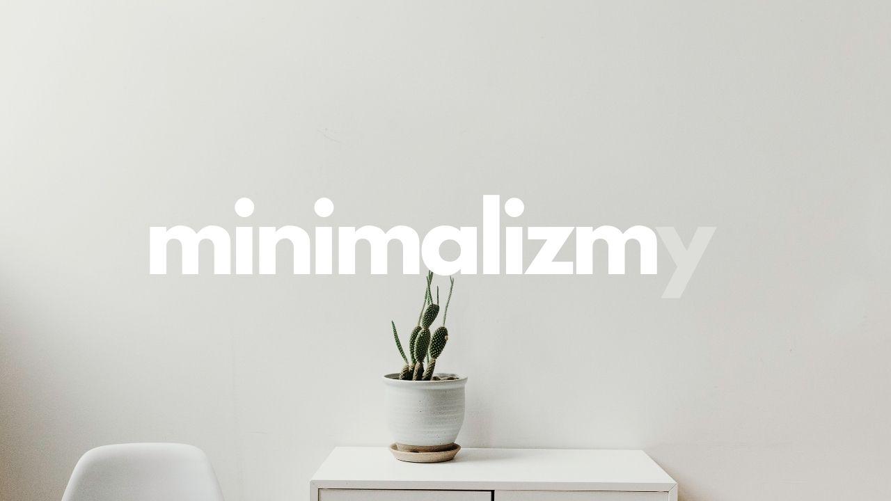 minimalizm-blog-2021-chociazby