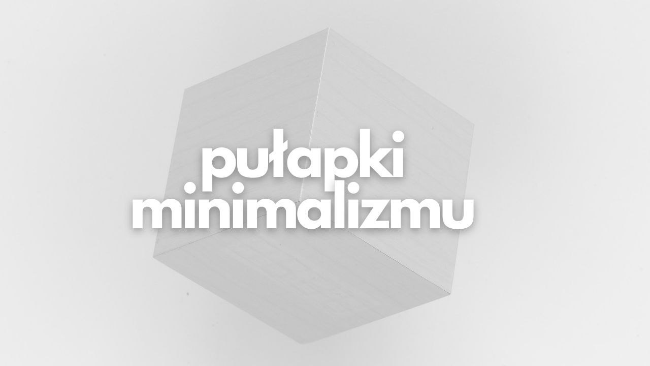 pulapki-minimalizm-blog